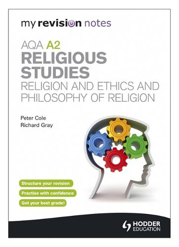 My Revision Notes: AQA A2 Religious Studies: Religion and Ethics and Philosophy of Religion - My Revision Notes (Paperback)