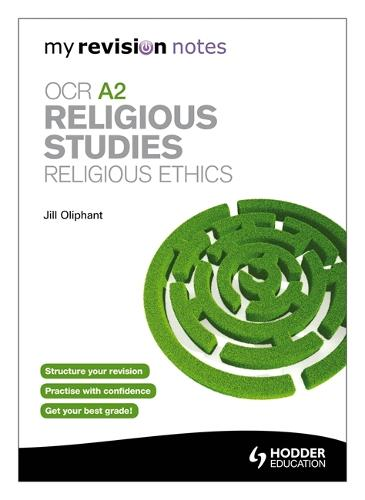 My Revision Notes: OCR A2 Religious Studies: Religious Ethics - My Revision Notes (Paperback)