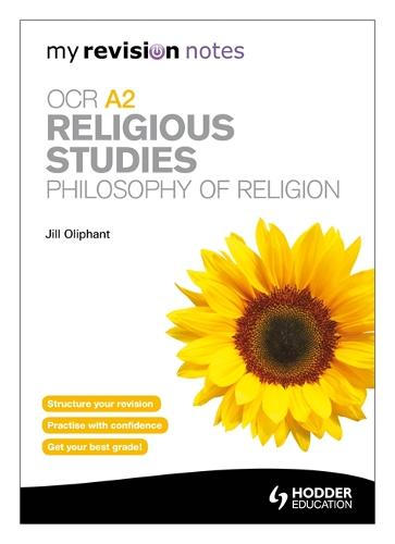 My Revision Notes: OCR A2 Religious Studies: Philosophy of Religion - My Revision Notes (Paperback)