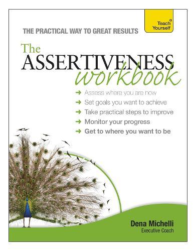Assertiveness Workbook: Teach Yourself: Assertiveness Workbook Workbook (Paperback)
