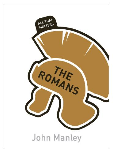 The Romans: All That Matters - All That Matters (Paperback)