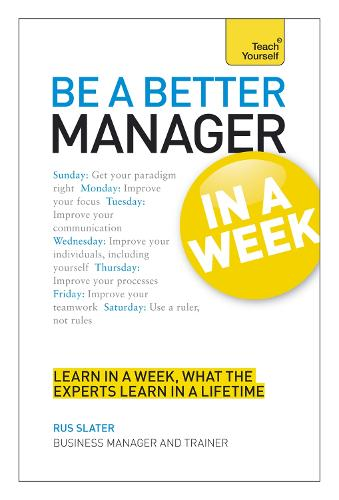 Be a Better Manager in a Week: Teach Yourself (Paperback)