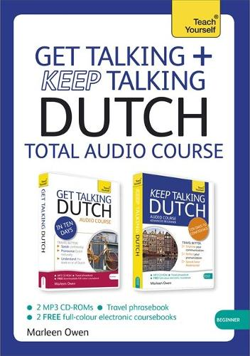 Get Talking and Keep Talking Dutch Total Audio Course: (Audio pack) The essential short course for speaking and understanding with confidence (CD-Audio)