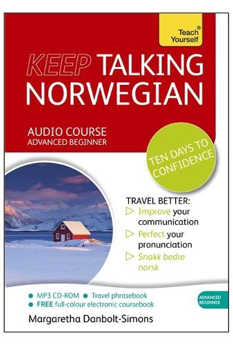 Keep Talking Norwegian Audio Course - Ten Days to Confidence: (Audio pack) Advanced beginner's guide to speaking and understanding with confidence (CD-Audio)