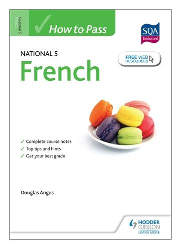 How to Pass National 5 French - How to Pass - National 5 Level (Paperback)