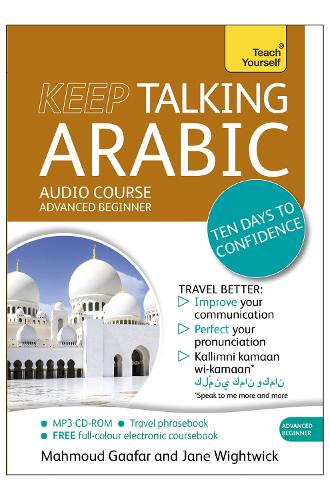 Keep Talking Arabic Audio Course - Ten Days to Confidence: (Audio pack) Advanced beginner's guide to speaking and understanding with confidence (CD-Audio)