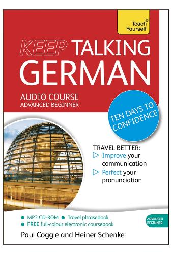 Keep Talking German Audio Course - Ten Days to Confidence: (Audio pack) Advanced beginner's guide to speaking and understanding with confidence (CD-Audio)