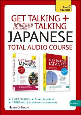 Get Talking and Keep Talking Japanese Total Audio Course: (Audio Pack) the Essential Short Course for Speaking and Understanding with Confidence (CD-Audio)