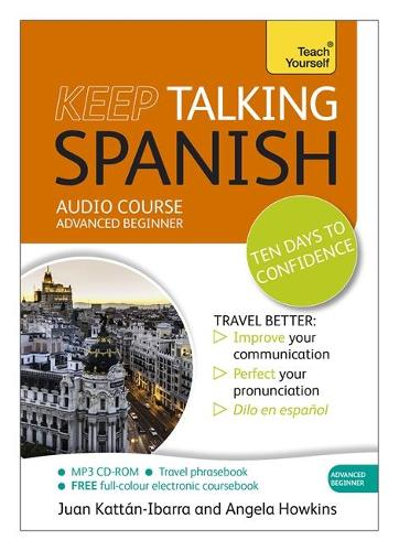 Keep Talking Spanish Audio Course - Ten Days to Confidence: (Audio pack) Advanced beginner's guide to speaking and understanding with confidence (CD-Audio)