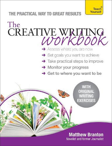 The Creative Writing Workbook: The practical way to improve your writing skills (Paperback)