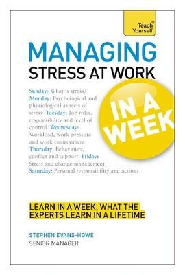 Managing Stress at Work in a Week (Paperback)