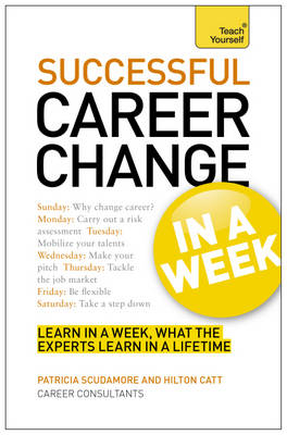 Career Change In A Week: Change Your Career In Seven Simple Steps (Paperback)