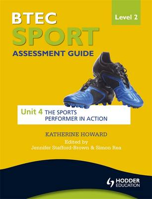 BTEC First Sport Level 2 Assessment Guide: Unit 4 the Sports Performer in Action (Paperback)