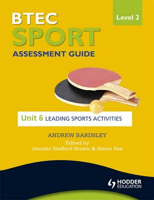 BTEC First Sport Level 2 Assessment Guide: Unit 6 Leading Sports Activities (Paperback)