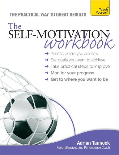 The Self-Motivation Workbook: Teach Yourself (Paperback)