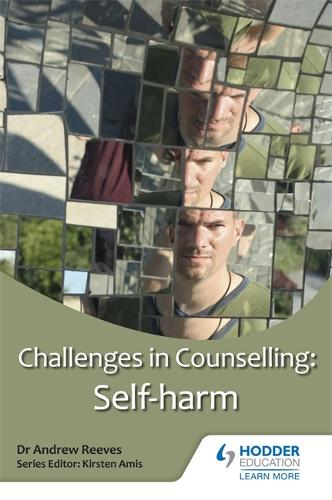 Challenges in Counselling: Self-Harm (Paperback)