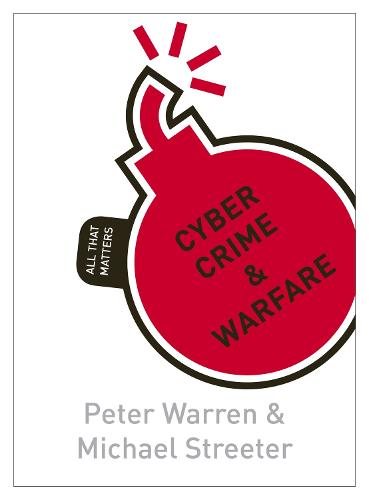 Cyber Crime & Warfare: All That Matters - All That Matters (Paperback)