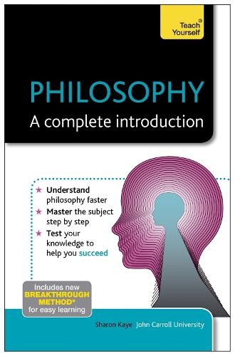 Philosophy: A Complete Introduction: Teach Yourself (Paperback)