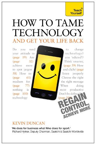 How to Tame Technology and Get Your Life Back: Teach Yourself (Paperback)