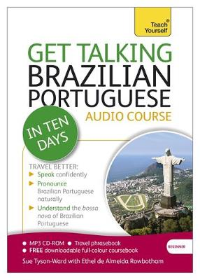Get Talking Brazilian Portuguese in Ten Days Beginner Audio Course: (Audio Pack) the Essential Introduction to Speaking and Understanding (CD-Audio)