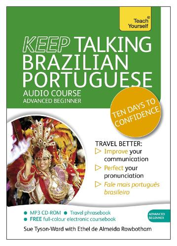 Keep Talking Brazilian Portuguese Audio Course - Ten Days to Confidence: (Audio pack) Advanced beginner's guide to speaking and understanding with confidence (CD-Audio)