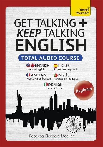 Get Talking and Keep Talking English Total Audio Course: (Audio pack) The essential short course for speaking and understanding with confidence (CD-Audio)