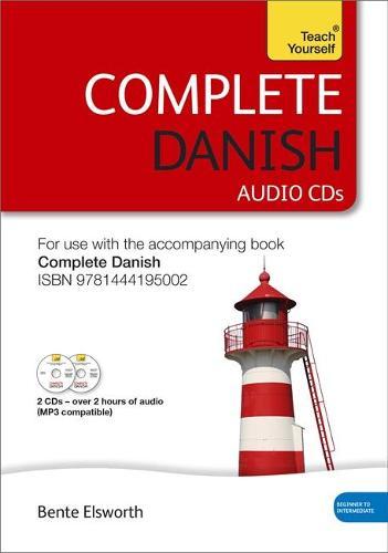 Complete Danish Beginner to Intermediate Course: Complete Danish Beginner to Intermediate Course Audio Support (CD-ROM)