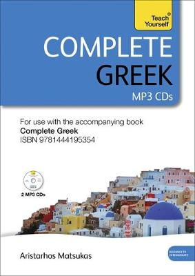 Complete Greek Beginner to Intermediate Book and Audio Course: Audio Support: New edition (CD-Audio)