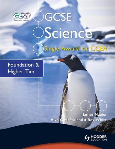 GCSE Science Single Award for CCEA: Foundation and Higher Tier (Paperback)