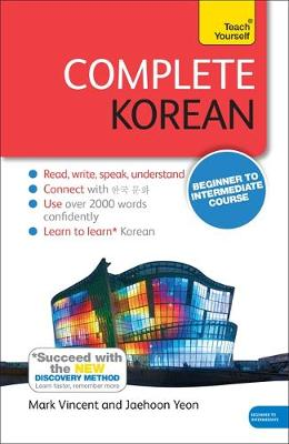 Complete Korean Beginner to Intermediate Course: Learn to read, write, speak and understand a new language with Teach Yourself (Paperback)