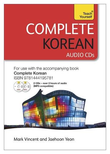 Complete Korean Beginner to Intermediate Course: Learn to read, write, speak and understand a new language with Teach Yourself (CD-Audio)