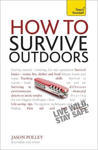 How to Survive Outdoors: Teach Yourself: The adventurer's guide to staying alive in the wild - TYG (Paperback)