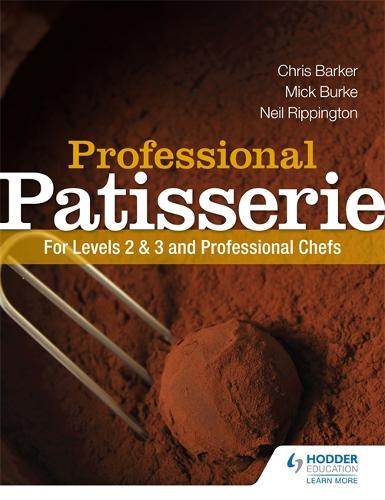 Professional Patisserie: For Levels 2, 3 and Professional Chefs (Paperback)