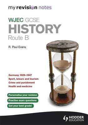 My Revision Notes WJEC GCSE History Route B (Paperback)
