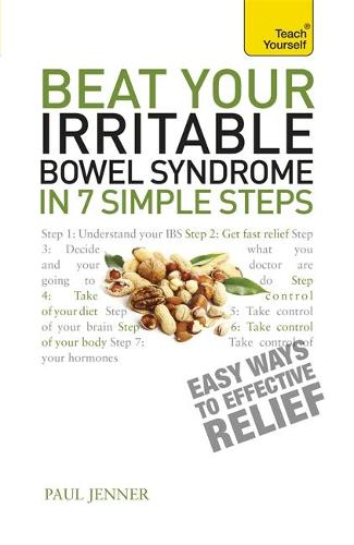 Beat Your Irritable Bowel Syndrome: Seven simple steps to regain your life from IBS (Paperback)