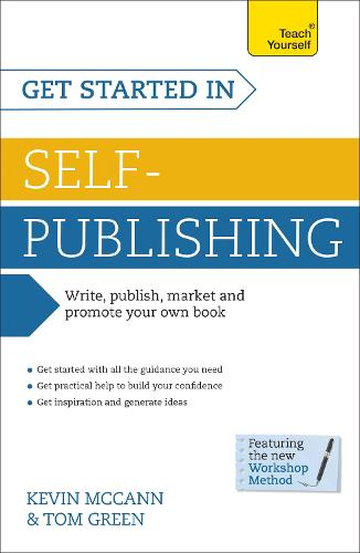 Get Started In Self-Publishing: How to write, publish, market and promote your own book (Paperback)