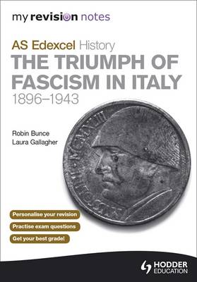My Revision Notes AS Edexcel History: the Triumph of Fascism in Italy, 1896-1943 - My Revision Notes (Paperback)