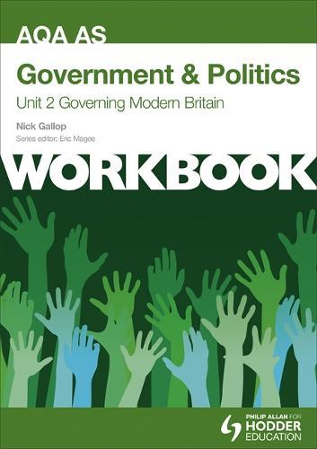 AQA AS Government & Politics Unit 2 Workbook: Governing Modern Britain (Paperback)