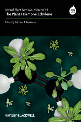 Annual Plant Reviews: The Plant Hormone Ethylene - Annual Plant Reviews (Hardback)