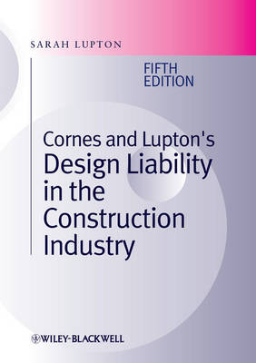 Cornes and Lupton's Design Liability in the Construction Industry (Hardback)