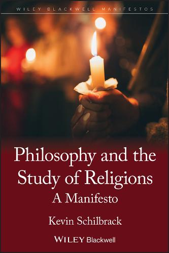 The Philosophy and the Study of Religions: A Manifesto - Wiley-Blackwell Manifestos (Paperback)