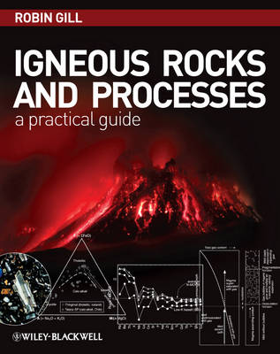 Igneous Rocks and Processes: A Practical Guide (Hardback)