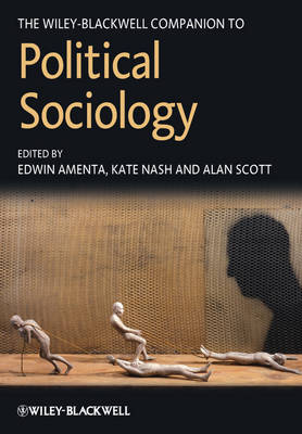 The Wiley-Blackwell Companion to Political Sociology - Wiley Blackwell Companions to Sociology (Hardback)
