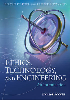 Ethics, Technology, and Engineering: An Introduction (Hardback)