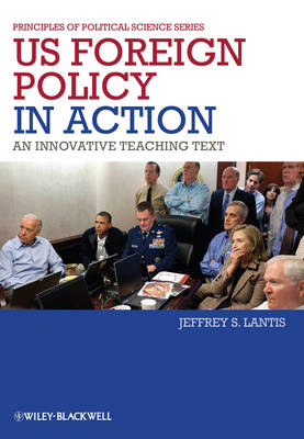 US Foreign Policy in Action: An Innovative Teaching Text - Principles of Political Science (Paperback)
