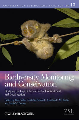 Biodiversity Monitoring and Conservation: Bridging the Gap Between Global Commitment and Local Action - Conservation Science and Practice (Hardback)