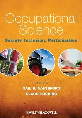 Occupational Science: Society, Inclusion, Participation (Paperback)