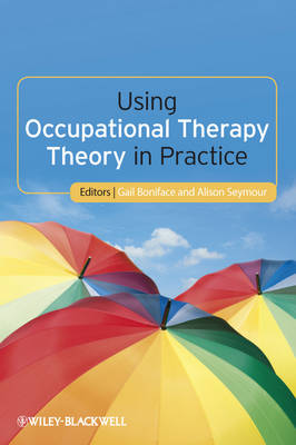 Using Occupational Therapy Theory in Practice (Paperback)
