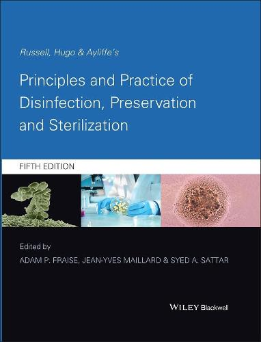 Russell, Hugo and Ayliffe's Principles and Practice of Disinfection, Preservation and Sterilization (Hardback)
