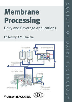 Membrane Processing: Dairy and Beverage Applications - Society of Dairy Technology Series (Hardback)